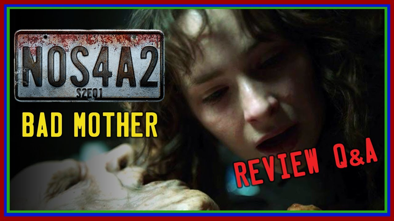 "NOS4A2 S2E1 ""Bad Mother"" Review Q&A"