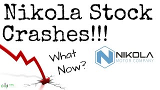 Nikola (NKLA) Stock Crashes!!!! What Now?