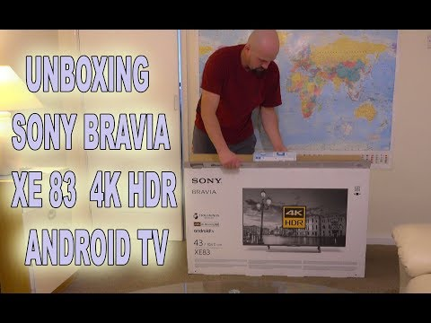 UNBOXING SONY BRAVIA XE83 4K ANDROID TV - 2017 4K