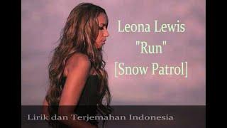 RUN - LEONA LEWIS [SNOW PATROL] - Lirik dan Terjemahan Indonesia