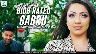 High rated gabru - remix | guru randhawa | domestik dew | dj sam | dj khyati