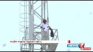 Man climbs up cellphone tower to protest against TPM Mohideen Khan | News7 Tamil