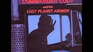 Commander Cody - Truck Drivin