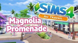SIMS 4 AU TRAVAIL - Bienvenue à Magnolia Promenade !