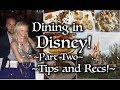 Disney Tips and Recommendations - Disney Dining Part 2
