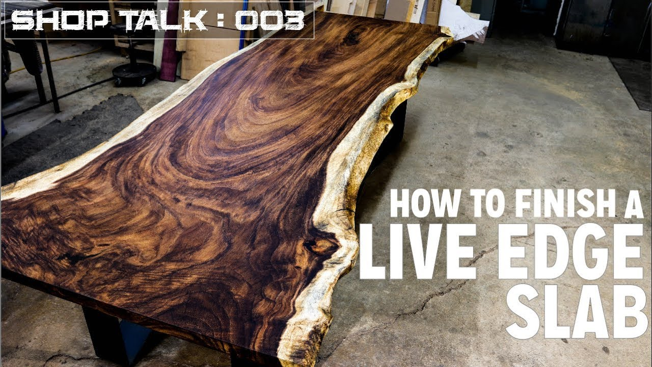how to finish a live edge slab tips tricks youtube