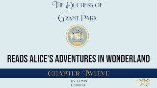 Chapter Twelve - Alice's Adventures in Wonderland