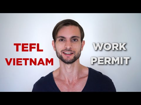 How To Get A Work Permit For Teaching English in Vietnam? (TEFL Visa & Work Permit Guide)