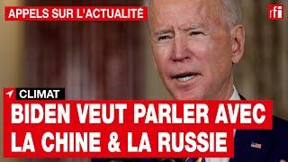 Climat : Biden veut parler avec la Chine et la Russie