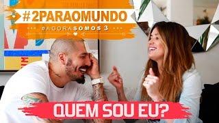QUEM SOU EU? | #2ParaOMundo #AgoraSomos3