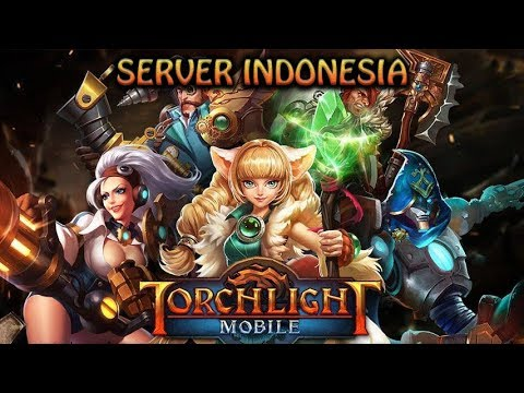 Server INDONESIA  Torchlight IDN Android ActionRPG Indonesia