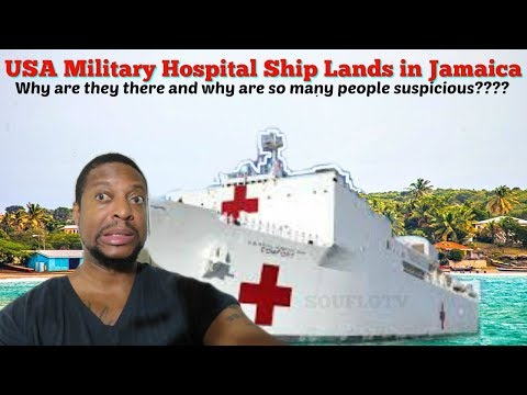 USA Hospital ship docks in Jamaica why are they here