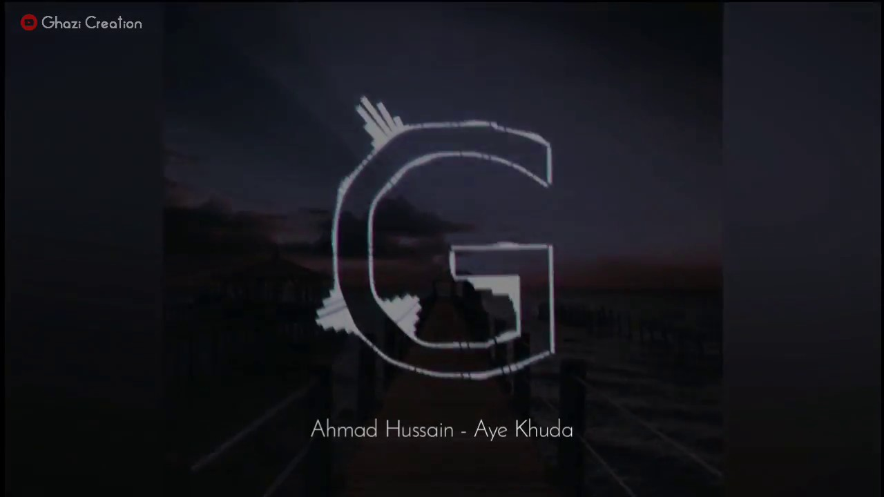 Best Islamic Ringtone Heart Touching Hamd | Aye Khuda - Ahmad Hussain By Ghazi Creation 2018 - 19