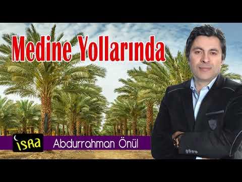 Abdurrahman Önül - Medine Yollarında indir