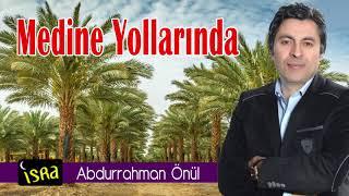Abdurrahman Önül -  Medine Yollarında