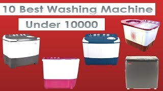Best Washing Machine Under 10000 In India 2017 | Top Washing Machine