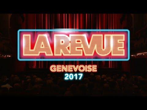 La Revue Genevoise 2017 [SPECTACLE INTEGRAL - Version TV]