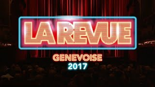 La Revue Genevoise 2017 [SPECTACLE INTEGRAL - Version TV]