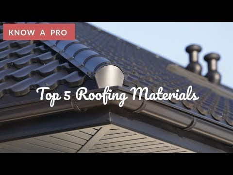 Top 5 Roofing Materials | Know A Pro