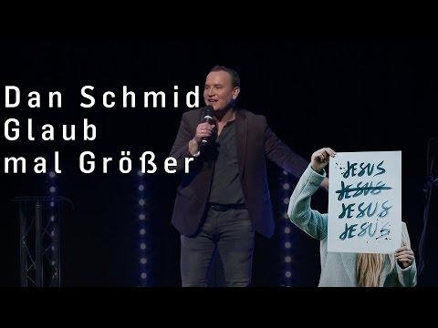 Glaub mal Größer | Dan Schmid #JESUS