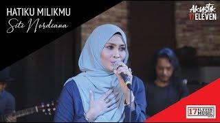 🔴SITI NORDIANA - Hatiku Milikmu (Official Akustik Video)