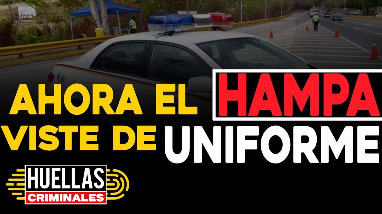 Ahora el hampa viste de uniforme |  ⚠️ Huellas criminales Impacto Venezuela