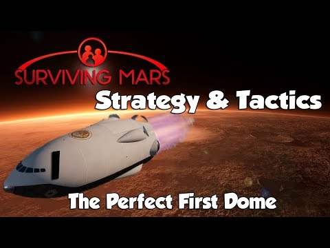 Surviving Mars Strategy & Tactics: The Perfect First Dome