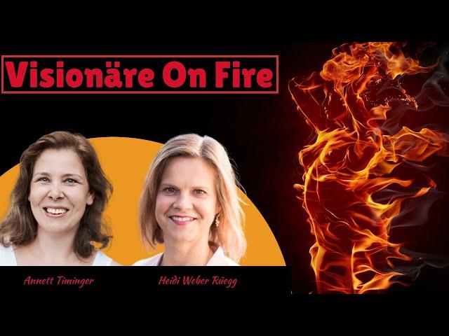 Visionäre On Fire ... mit Heidi Weber Rüegg
