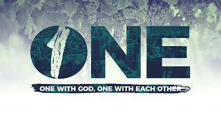 """Oneness with God (The """"One"""" Series) Part 1"""