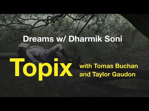 Topix EP 4: Dreams
