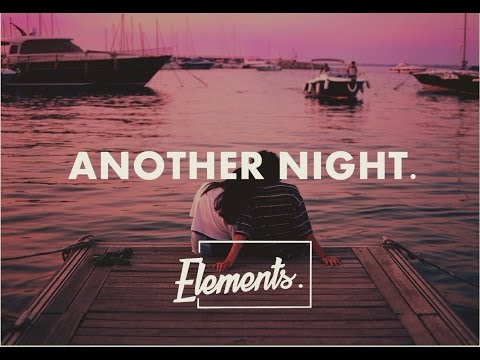 Mike Williams ft. Matluck – Another Night  (Lyrics)