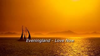 Eveningland - Love Now (Electronic Music, Dance Music)