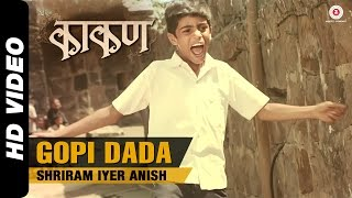 Download Hindi Video Songs - Gopi Dada Official Video | Kaakan | Ashitosh Gaikwad | Shriram Iyer