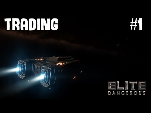 Elite: Dangerous | Trading - Episode 1