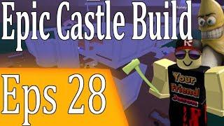 Epic Castle Build Esp 28 : Lumber Tycoon 2 | RoBlox