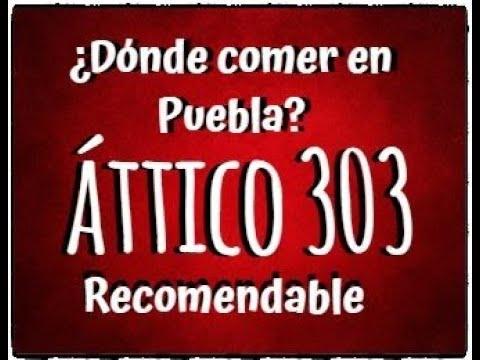ÁTTICO 303 CIUDAD DE PUEBLA MÉXICO  SE COME MUY DELICIOSO Y ECONÓMICO