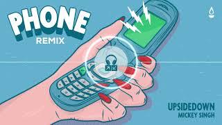 UpsideDown Phone (feat. Mickey Singh) [Remix]