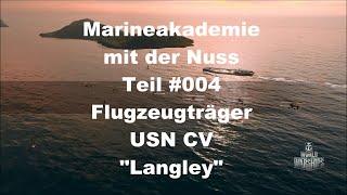 WoWs - Die Marineakademie mit der Nuss - #004 - Flugzeugträger & Flugzeugschach - USS Langley