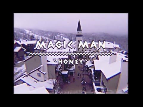 Magic Man - Honey (On The Mountain)