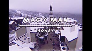 Watch Magic Man Honey video