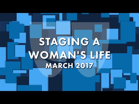 Staging a Woman's Life