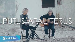 Download Putus Atau Terus - Judika (Cover by Tereza & @F A Z I L R )