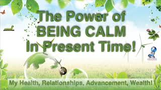 The Power of Being Calm In Present time