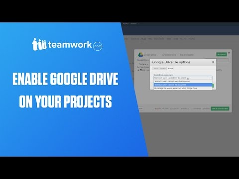 Teamwork Projects - Enable Google Drive on your projects