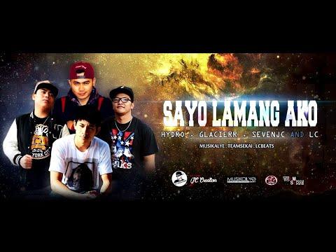Sayo lamang ako - Hydro , Glacier , SevenJC and LC