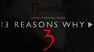 13 Reasons Why: Season 3 Theories | Netflix 2018