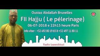 Baixar Fii Hajju - Oustaz Abdallah (Bruxelles) #radio laawol kisal