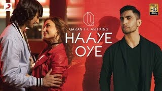 Haaye oye lyrics – qaran: this is another hit punjabi song by qaran feat ash king. it written siddhant kaushal and composed himself. get lyric...