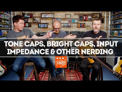 Tone Caps, Bright Caps, Input Impedance & Other Nerding With Simon Jarrett – That Pedal Show