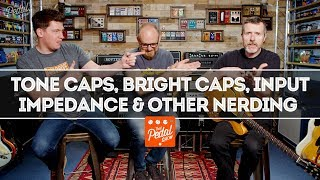 Tone Caps, Bright Caps, Input Impedance & Other Nerding With Simon Jarrett – That Pedal Show